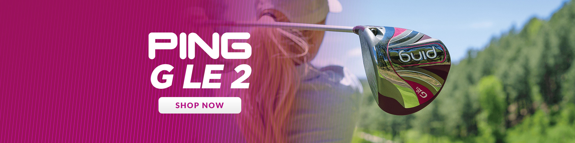 Ping G Le 2 ladies golf clubs banner